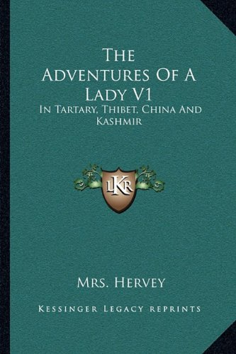 Download The Adventures Of A Lady V1: In Tartary, Thibet, China And Kashmir ebook