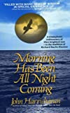 img - for Morning Has Been All Night Coming: A Journey of self-discovery (The WaterBook series) (Volume 2) book / textbook / text book