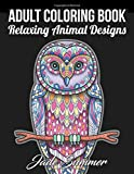 Adult Coloring Book: 50 Relaxing Animal Designs with Mandala Inspired Patterns for Stress Relief