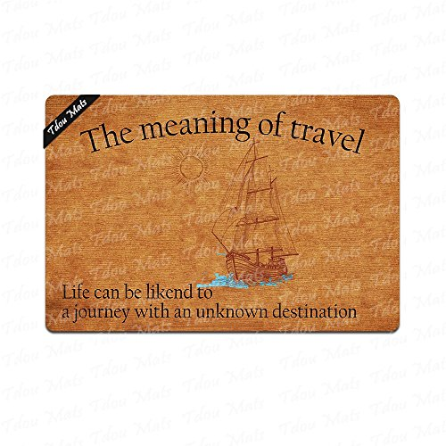 Cindy&Anne The Meaning of Travel(Life Can Be Likend to A Journey with an Unknown Destination) Doormat Entrance Floor Mat Funny Doormat Door Mat Decorative Indoor Outdoor Doormat 23.6 by 15.7 Inch