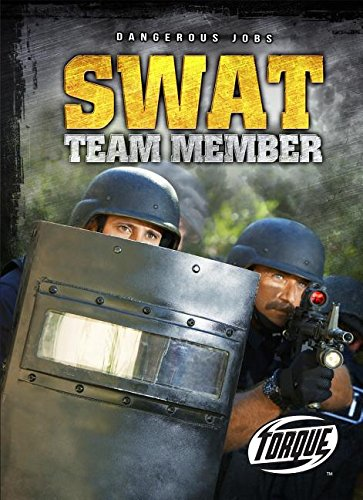 SWAT Team Member (Dangerous Jobs)