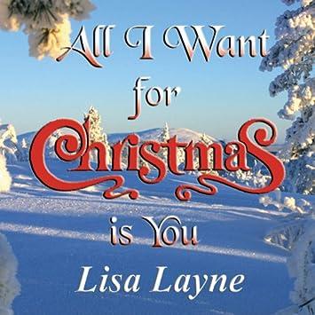 Lisa Layne - All I Want For Christmas Is You - Amazon.com Music