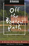 Arkansas off the Beaten Path, Patti Ann DeLano, 0762710322