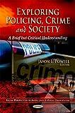 Exploring Policing, Crime and Society, Jason L. Powell, 1619420015