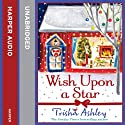 Wish Upon a Star Audiobook by Trisha Ashley Narrated by Julia Barrie