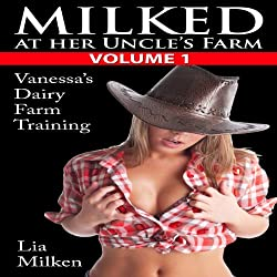 Milked at Her Uncle's Farm, Volume One