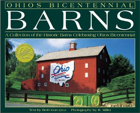Ohio's Bicentennial Barns: A Collection of the Historic Barns Celebrating Ohio's Bicentennial