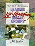 The Willow Creek Guide to Leading Life-Changing Small Groups, William P. Donahue and Willow Creek Small Groups Team, 0310205956