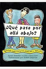 Que Pasa Por Alla Abajo?: Respuestas Faciles a Preguntas Dificiles para un Adolescente Paperback
