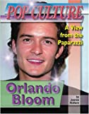 Orlando Bloom (Popular Culture: a View from the Paparazzi)