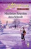 Mistletoe Reunion (Love Inspired Large Print) by  Anna Schmidt in stock, buy online here
