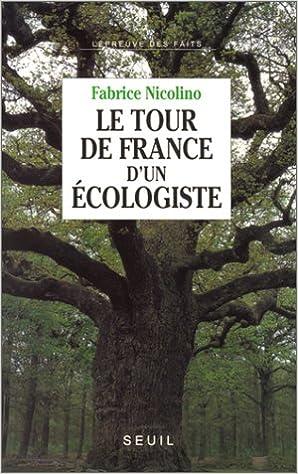 Lire un Le tour de France d'un écologiste epub, pdf