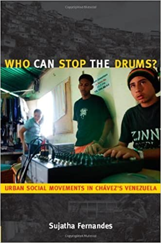 Book Who Can Stop the Drums?: Urban Social Movements in Chavez's Venezuela by Sujatha Fernandes (2-Apr-2010)
