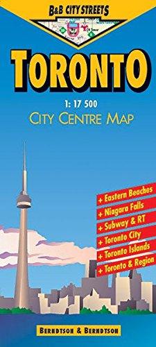 B & B City Streets, Toronto: City Centre Map (B & B City Streets / Laminierte, grossmassstäbliche Stadtpläne der Stadtzentren, vielfach faltbar, ... Klimadiagramm und Register)
