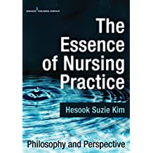 The Essence of Nursing Practice: Philosophy and Perspective