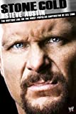 WWE Stone Cold Steve Austin: The Bottom Line On The Most Popular Superstar Of All Time