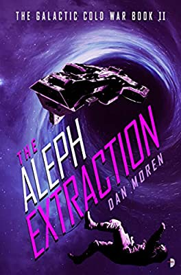 Amazon.com: The Aleph Extraction: The Galactic Cold War ...