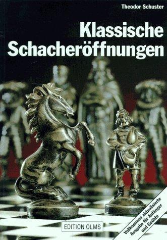 Klassische Schacheröffnungen  Für Anfänger Und Geübte