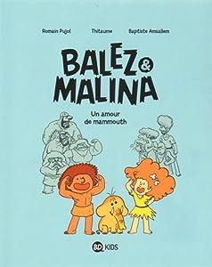 """Afficher """"Balez & Malina n° 01 Un amour de mammouth !"""""""
