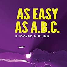 As Easy as ABC: A Yarn About the Aerial Board of Control Audiobook by Rudyard Kipling Narrated by Gildart Jackson