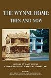 The Wynne Home, Gary Zellar, Linda Pease, 1881515893