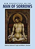 img - for New Perspectives on the Man of Sorrows (Studies in Iconography: Themes and Variations) book / textbook / text book