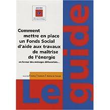 COMMENT METTRE EN PLACE UN FOND SOCIAL D'AIDE AUX TRAVAUX DE MAÎTRISE DE L'ÉNERGIE EN FAVEUR DES ME
