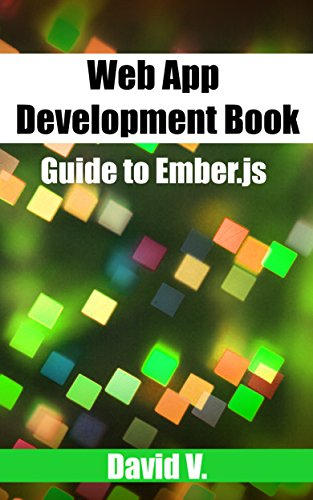 Web App Development Book: Guide to Ember.js