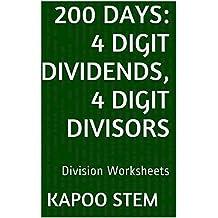 200 Division Worksheets with 4-Digit Dividends, 4-Digit Divisors: Math Practice Workbook (200 Days Math Division Series 13)