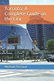 Toronto: A Complete Guide on the City
