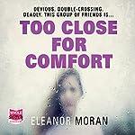 Too Close for Comfort | Eleanor Moran