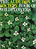 The Audubon Society Book of Wildflowers, Les Line and Walter H. Hodge, 0810906716