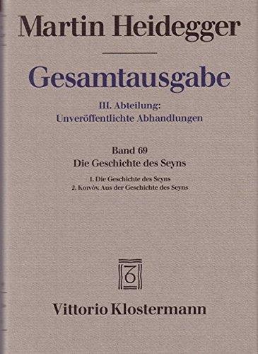 Gesamtausgabe. 4 Abteilungen: Gesamtausgabe 3. Abt. Bd. 69: Die Geschichte des Seyns 1. Die Geschichte des Seyns (1938/40). 2. Koinon. Aus der Geschichte des Seyns (1939/40)