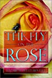 The Fly on the Rose, Elizabeth Petty Bentley, 1591291771