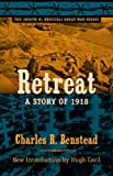 Retreat, a Story Of 1918, Charles R. Benstead, 157003768X