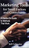 Marketing Tools for Small Factors and Consultants, Jeff Callender, 1889095060
