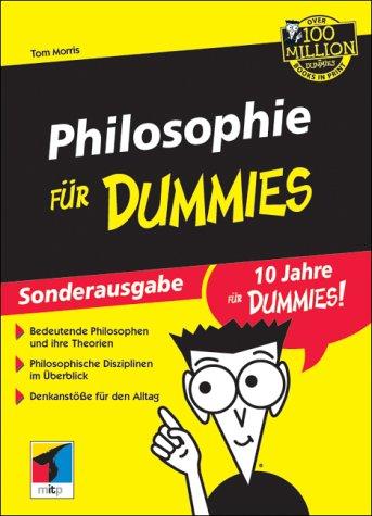 Philosophie für Dummies. Sonderausgabe. Entdecken Sie die spannende Welt der Philosophen.