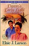Dawn's Early Light, Elsie J. Larson, 0785276882