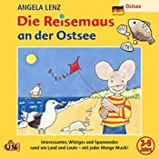 Die Reisemaus an der Ostsee | Angela Lenz