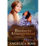 Mail Order Bride Romance: The Business Arrangement (A Sweet / Clean Western Historical Romance) (Sweet and Clean Inspirational Christian Romance Short Stories Book 1)