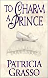 img - for To Charm A Prince (Zebra Historical Romance) book / textbook / text book