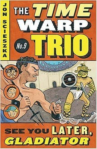 Amazon.com: See You Later, Gladiator #9 (Time Warp Trio ...