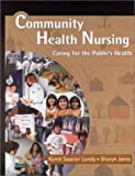 Community Health Nursing : Caring for the Public's Health, Lundy, Karen Saucier and Janes, Sharyn, 0763717215