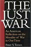 Book cover for The Just War: An American Reflection on the Morality of War in Our Time