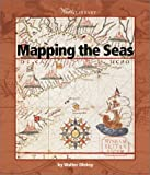 Mapping the Seas, Walter Oleksy, 0531120309