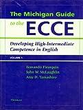 The Michigan Guide to the ECCE, Volume 1, Fernando Fleurquin and John W. McLaughlin, 0472031686