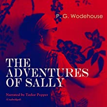 The Adventures of Sally Audiobook by P. G. Wodehouse Narrated by Taylor Pepper