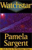 Watchstar, Pamela Sargent, 075921512X
