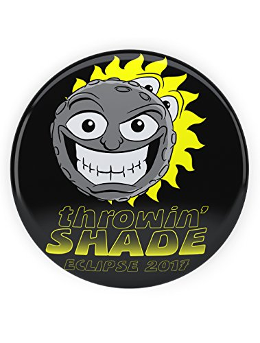 Tenacitee Eclipse Throwin' Shade Pinback Button, - Shade Throwin