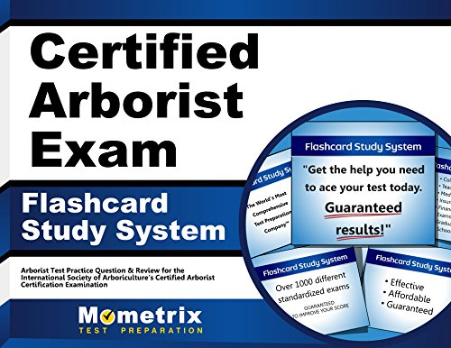 Certified Arborist Exam Flashcard Study System: Arborist Test Practice Questions & Review for the International Society of Arboriculture's Certified Arborist Certification Examination (Cards)